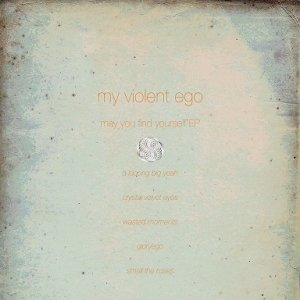 album May you find yourself EP - My Violent Ego