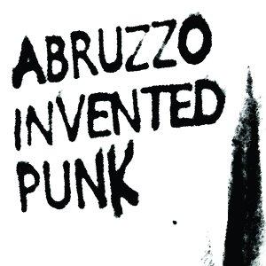 album Abruzzo Invented Punk - Antonello Recanatini