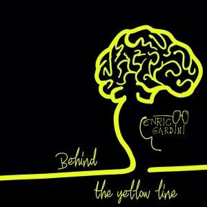 album Behind The Yellow Line - Enrico Gardini