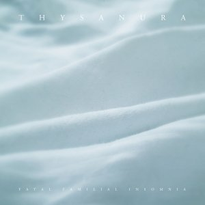 album Fatal familial insomnia - Thysanura