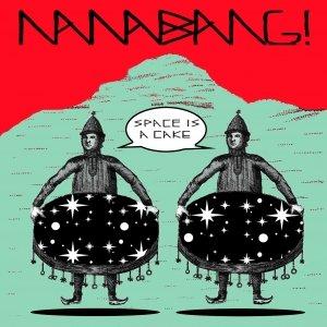 album Space Is A Cake - NANA BANG!