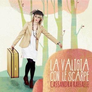 album La valigia con le scarpe - Cassandra Raffaele