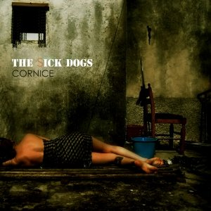 album Cornice - The sick dogs