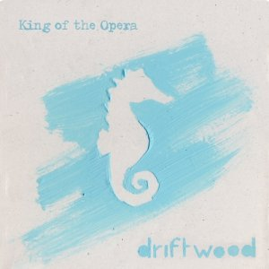album Driftwood - King of the Opera