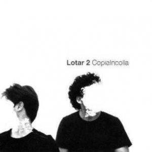 album copiaincolla - Lotar 2