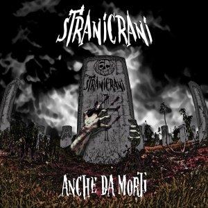 album Anche da morti - Strani Crani