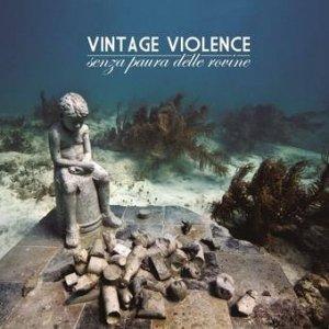 album Senza Paura Delle Rovine - Vintage Violence