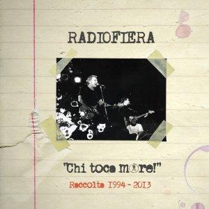 album Chi toca more! Raccolta 1994-2013 - Radiofiera