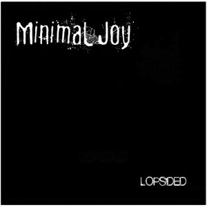 album LOPSIDED - Minimal Joy