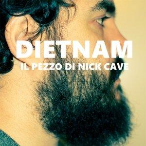 album Il pezzo di Nick Cave - Dietnam