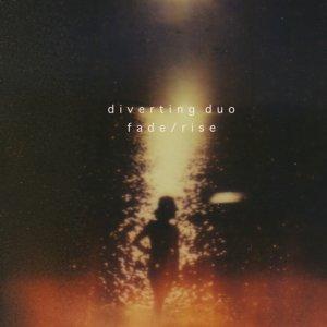 album Fade/rise ep - Diverting Duo