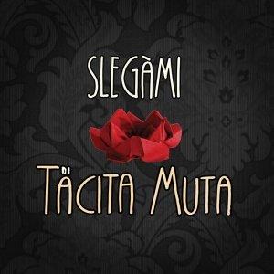 album Slegàmi - Tacita Muta