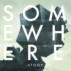 album SOMEWHERE - Stoop