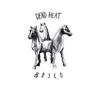 album Bosco EP - Dead Heat