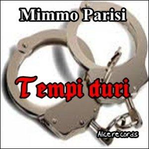 album Tempi duri - mimmo parisi - artista