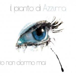 album Io non dormo mai - il pianto di Azzurra