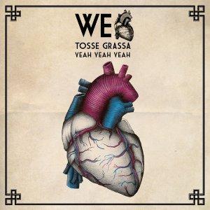 album WE LOVE TOSSE GRASSA YEAH YEAH YEAH - Compilation