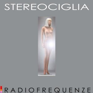 album RADIOFREQUENZE - STEREOCIGLIA
