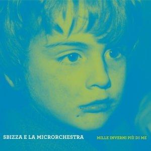 album Mille inverni più di me - Sbizza e la Microrchestra