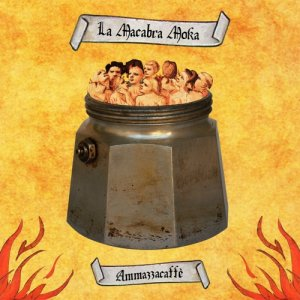 album Ammazzacaffè - La Macabra Moka