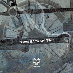 album Gimme Back My Time - eeko