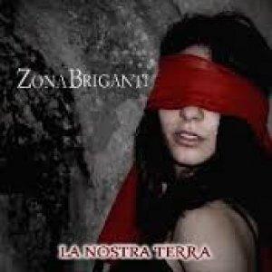 album La nostra terra - ZonaBriganti