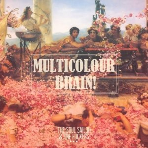 album Multicolour Brain! - The Soul Sailor & The Fuckers