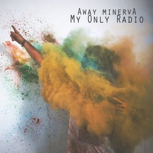 album My Only Radio - Away Minerva