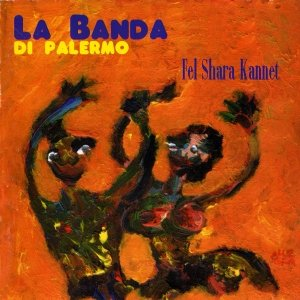 album Fel shara kannet - La Banda di Palermo