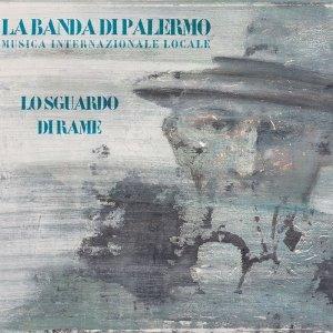 album Lo sguardo di rame - La Banda di Palermo