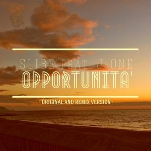 album Opportunità (Original and Remix Version) [feat. J-One] - Slibe
