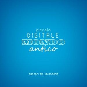 album Canzoni da Lavanderia - Piccolo Digitale Mondo Antico
