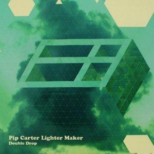 album Double Drop - Pip Carter Lighter Maker