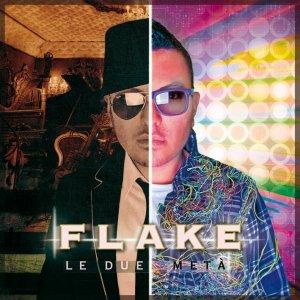 album Le due Metà - Flake