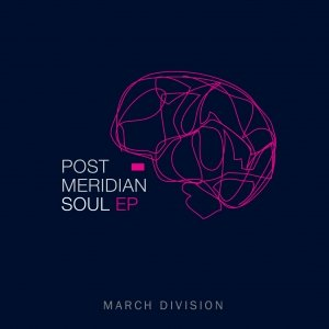 album Post Meridian Soul EP - March Division