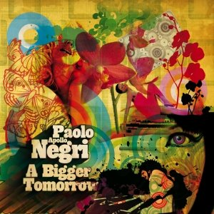 album A Bigger Tomorrow - Paolo Apollo Negri