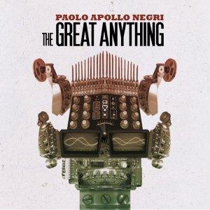 album The Great Anything - Paolo Apollo Negri