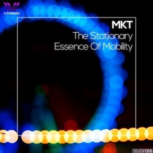 album The Stationary Essence Of Mobility - MKT Music
