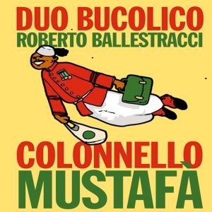 album COLONNELLO MUSTAFA' - Duo Bucolico