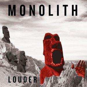 album Louder - Monolith
