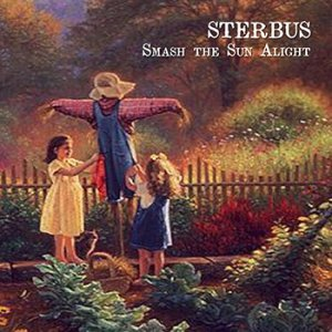 album Smash the Sun Alight - Sterbus