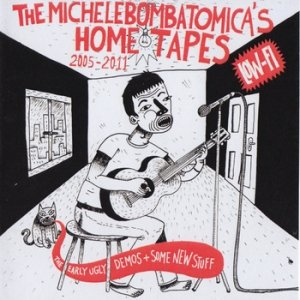 album The Michele Bombatomica's home tapes 2005-2011 - Michele Bombatomica