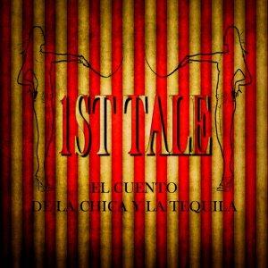 album 1st Tale - El Cuento de la Chica y la Tequila