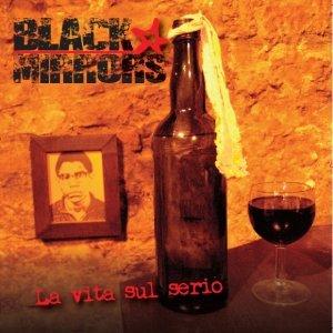 album La vita sul serio - Black Mirrors