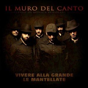 album Vivere alla grande / Le Mantellate - Il muro del canto