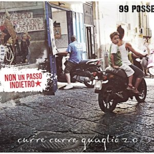 album Curre Curre Guagliò 2.0, non un passo indietro - 99 Posse