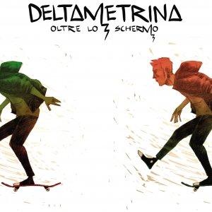 album Oltre lo schermo - Deltametrina