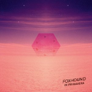 album In primavera - Foxhound