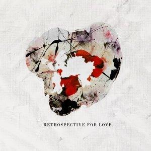 album Retrospective For Love EP - Retrospective For Love