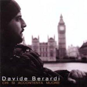 album CHI SI ACCONTENTA MUORE - Davide Berardi